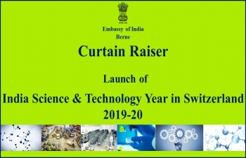 Curtain raiser for 'India year of science and technology in Switzerland' in Zurich on March 5th 2019