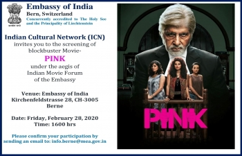 Indian Cultural Network (ICN) invites you to the screening of blockbuster Hindi movie 'PINK' on 28 Feb 2020 at 1600 hrs at Embassy of India premises in Bern.