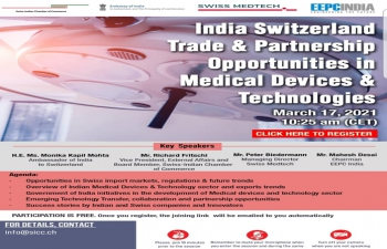 Embassy of India, Berne in collaboration with Swiss - Indian Chamber of Commerce EEPC INDIA & Swiss Medtech is organising a Webinar on Opportunities in the Indian Medical Devices & Technologies on 17 March 2021.